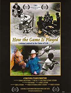 Rent online movies How the Game Is Played: Lessons Learned in the Game of Life [WEBRip]