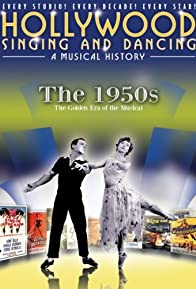 Primary photo for Hollywood Singing and Dancing: A Musical History - The 1950s: The Golden Era of the Musical