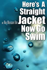 Here's a Straight Jacket Now Go Swim Poster