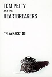 Tom Petty and the Heartbreakers: Playback (1995) Poster - Movie Forum, Cast, Reviews