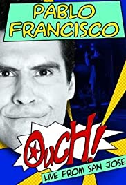 Pablo Francisco: Ouch! Live from San Jose Poster