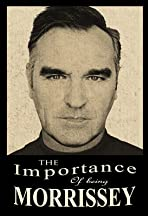 The Importance of Being Morrissey