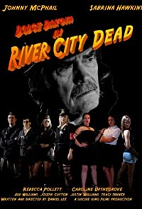 Primary photo for River City Dead