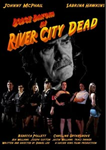 Full movies direct download River City Dead [640x360]