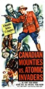 Canadian Mounties vs. Atomic Invaders (1953) Poster