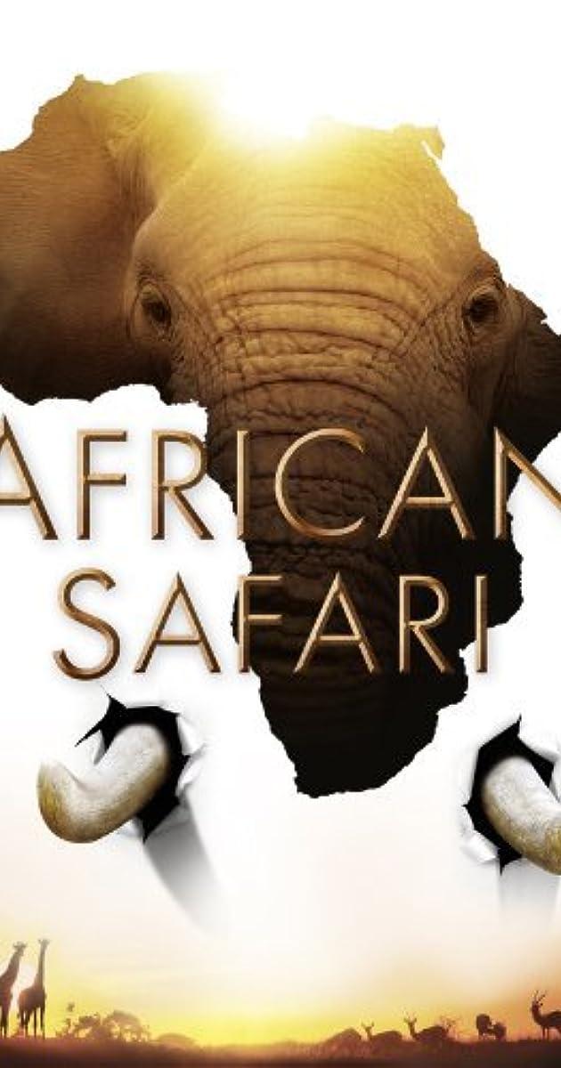 African Safari (2013) - IMDb