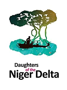 Watch up full movie Daughters of the Niger Delta [Quad]
