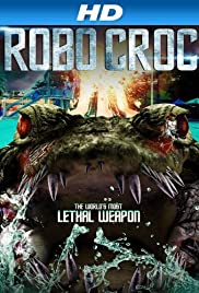 Robocroc (2013) Poster - Movie Forum, Cast, Reviews
