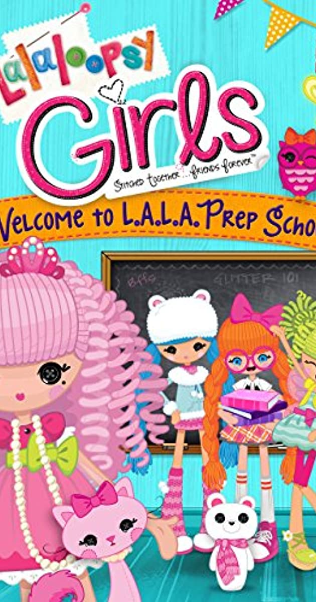 Lalaloopsy Girls: Welcome to L A L A  Prep School (TV Movie 2014