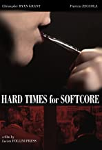 Hard Times for Softcore