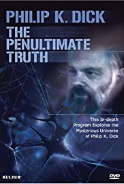 The Penultimate Truth About Philip K. Dick Poster