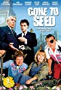 Gone to Seed (1992) Poster