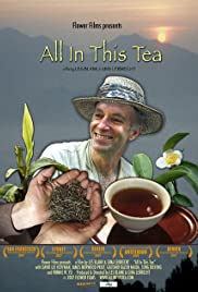 All in This Tea (2007) Poster - Movie Forum, Cast, Reviews