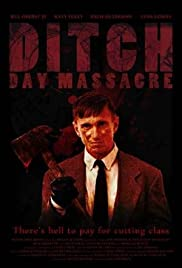 Ditch Day Massacre (2016) Poster - Movie Forum, Cast, Reviews