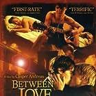 Between Love & Goodbye (2008)