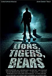 Lions, Tigers, Bears Poster