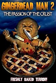 Gingerdead Man 2: Passion of the Crust(2008) Poster - Movie Forum, Cast, Reviews