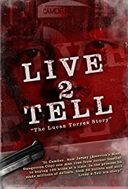 Live 2 Tell: The Lucas Torres Story Poster