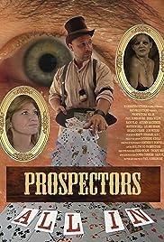Prospectors: All In (2010) - IMDb