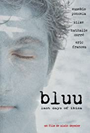 Bluu, Last Days of Ibiza Poster