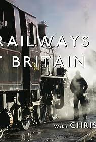 The Railways That Built Britain with Chris Tarrant (2017)