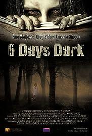 6 Days Dark Poster