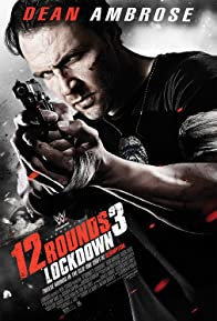 Primary photo for 12 Rounds 3: Lockdown