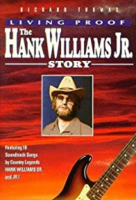 Primary photo for Living Proof: The Hank Williams, Jr. Story