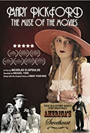Mary Pickford: The Muse of the Movies(2008) Poster - Movie Forum, Cast, Reviews