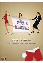 Mom's Weekend