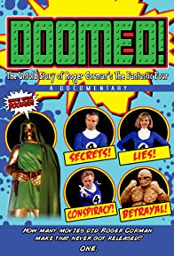 Primary photo for Doomed: The Untold Story of Roger Corman's the Fantastic Four