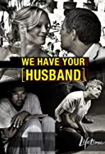 We Have Your Husband