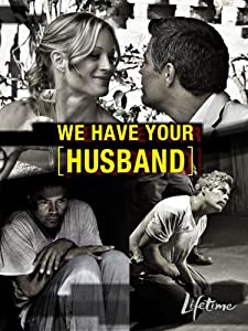 Full free downloadable movies We Have Your Husband USA [720x400]