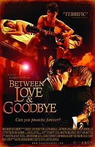 Watch full english action movies Between Love \u0026 Goodbye USA [720x320]