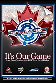 It's Our Game: Team Canada's Victory at the 2004 World Cup of Hockey Poster