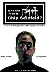 Primary photo for Who the F#ck Is Chip Seinfeld?