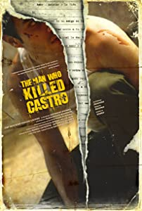 Top movies downloads The Man Who Killed Castro USA [iPad]