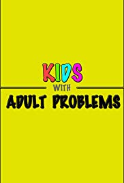 Kids with Adult Problems Poster