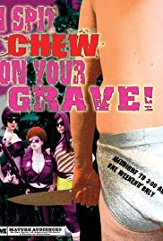 I Spit Chew on Your Grave (2008) Poster - Movie Forum, Cast, Reviews