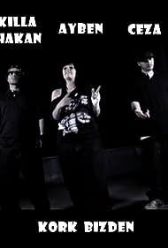 Ayben Feat. Ceza & Killa Hakan: Kork Bizden (2008)