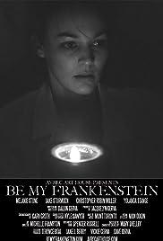 Be My Frankenstein Poster