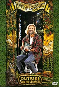 Kenny Loggins: Outside from the Redwoods USA