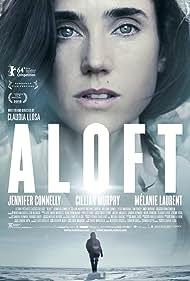 Aloft (2015) Poster - Movie Forum, Cast, Reviews