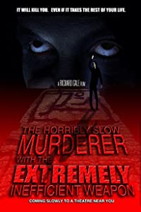 Watch online action movies list The Horribly Slow Murderer with the Extremely Inefficient Weapon USA [BDRip]