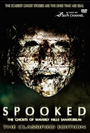 Spooked: The Ghosts of Waverly Hills Sanatorium(2006) Poster - Movie Forum, Cast, Reviews
