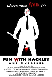 Fun with Hackley: Axe Murderer Poster