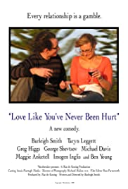 Love Like You've Never Been Hurt Poster