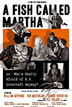 Primary image for A Fish Called Martha or: Who's Really Afraid of H. P. Lovecraft Anyway?