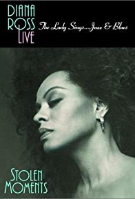 Primary photo for Diana Ross Live! The Lady Sings... Jazz & Blues: Stolen Moments