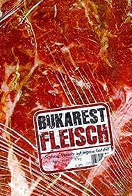 Bukarest Fleisch (2007)